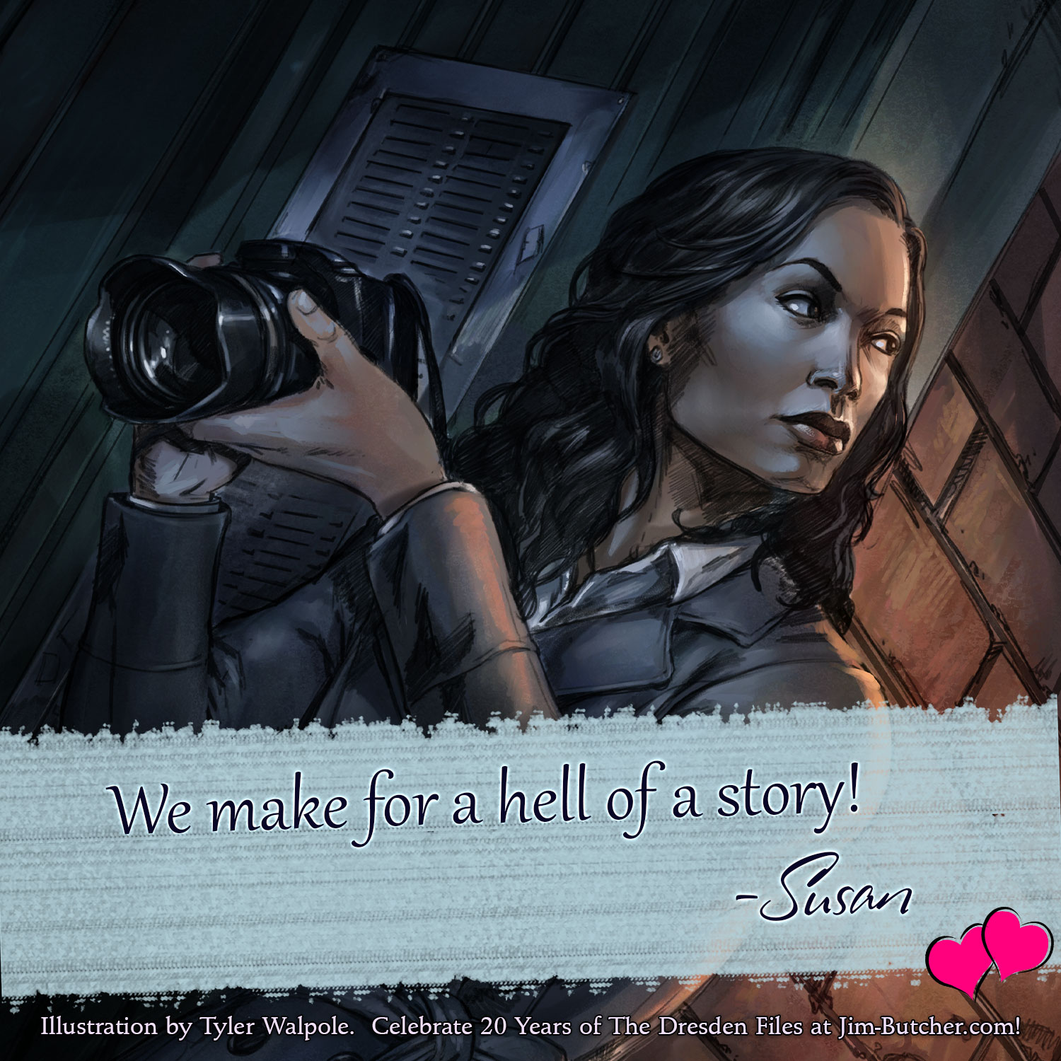 Susan: We make for a hell of a story!